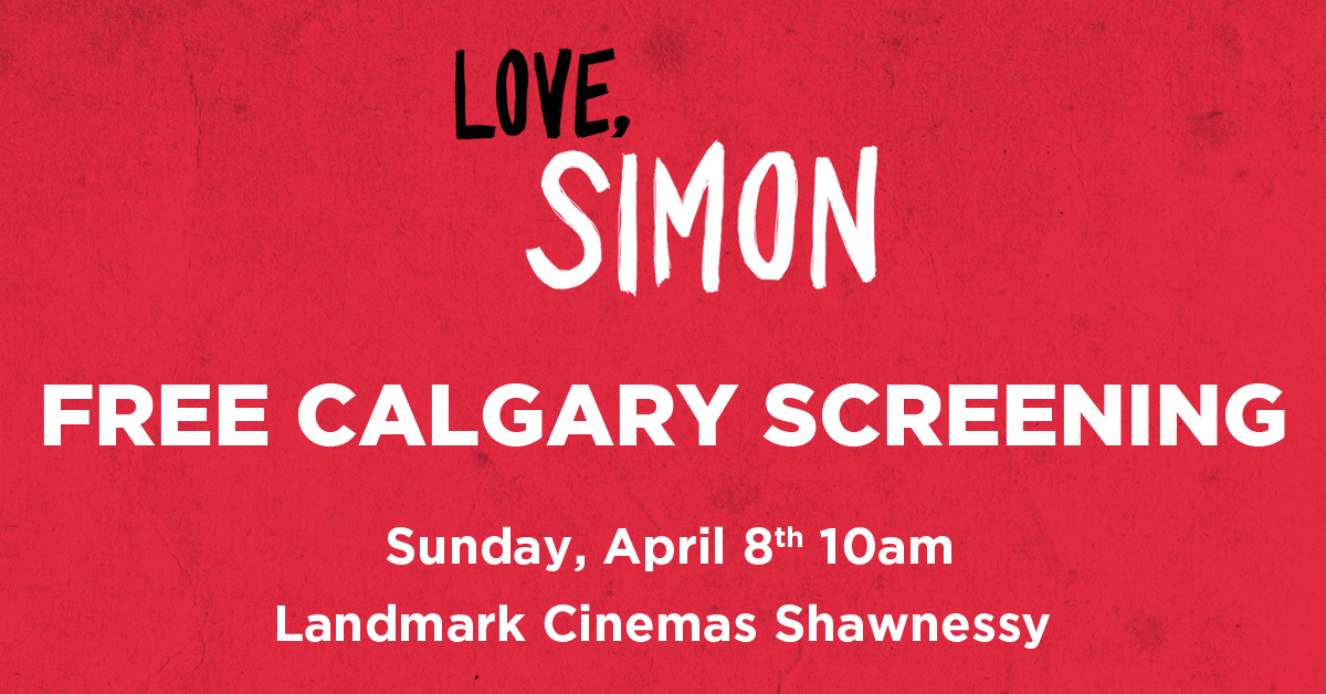 "Calgary, I raised enough money to rent out a movie theatre, so now you can go see """"Love, Simon"" for free!"