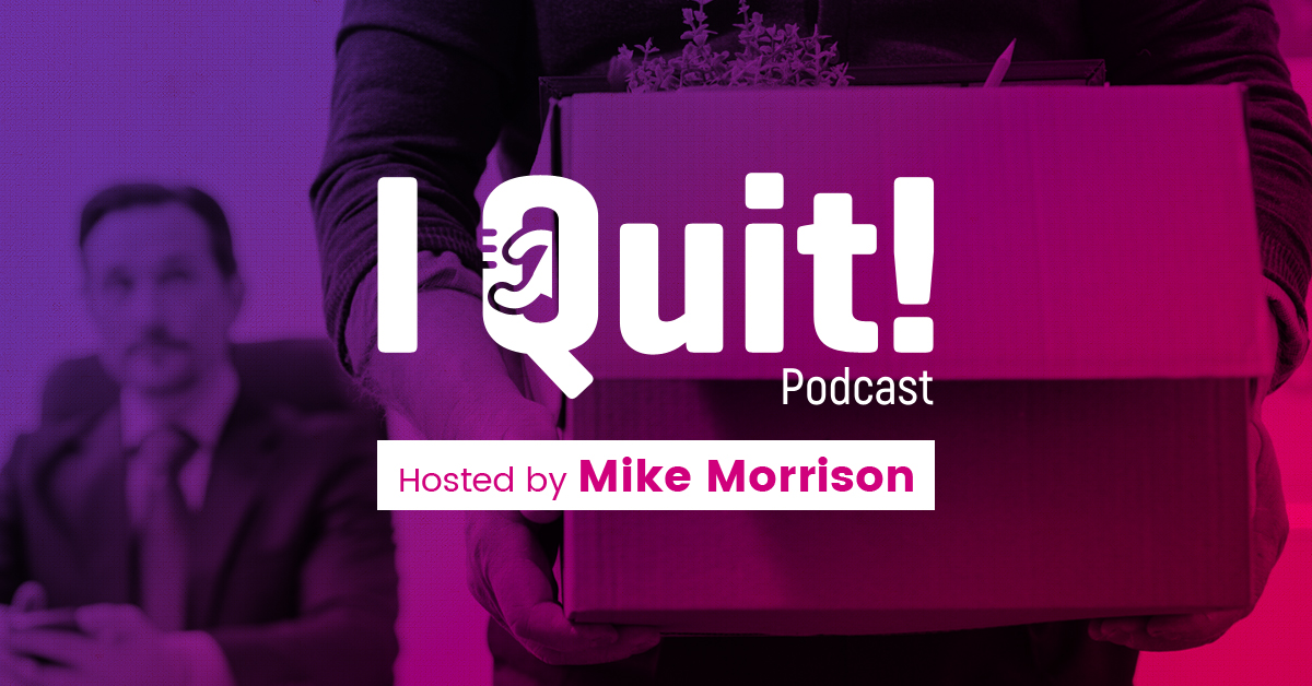 Check out my New Podcast about Entrepreneurs Who Quit Their Jobs and Never Looked Back!